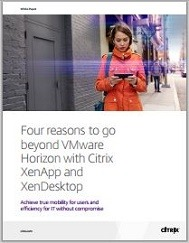 Four reasons to go beyond VMware Horizon with Citrix XenApp and XenDesktop
