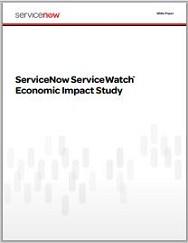 ServiceNow ServiceWatch Economic Impact Study